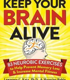 Keep Your Brain Alive: 83 Neurobic Exercises To Help Prevent Memory Loss And Increase Mental Fitness PDF