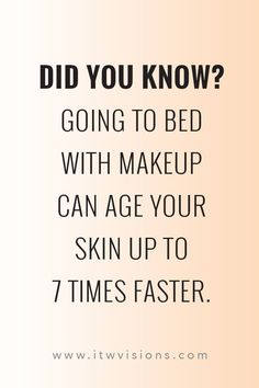 Did you know? Our skin ages up to 7 times faster if you wear makeup to bed! Definitely a good idea to have a great skincare routine! Find a skincare consultant. skincare quote // rodan and fields business // arbonne business // Mary kay business // makeup Rodan And Fields Business, Arbonne Business, Mary Kay Ash, Business Makeup, Skins Quotes, How To Grow Eyebrows, Perfume, Younger Looking Skin, Clean Face