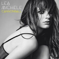 """Lea Michele's first single off her debut album is called """"Cannonball""""."""