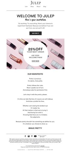 Julep aligns their goals with their customers' by clearly stating their manifesto in this welcome email.
