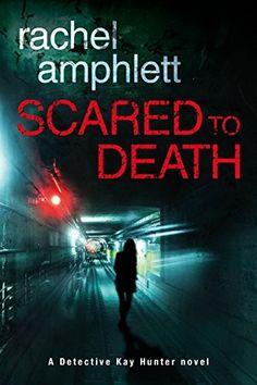 """Scared To Death""  ***  Rachel Amphlett  (2016)"
