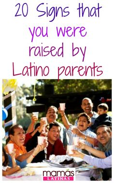 Signs that you were raised by Latino parents. Parenting Latino style!