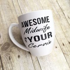 Midwife Coffee Mug - Midwife Gift - Midwife at Your Cervix - Midwife Mug…