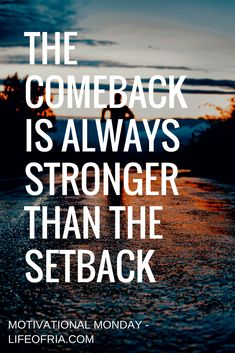 Motivational Monday 1 - The Comeback is Always Stronger Than The Setback. Positive Quotes For Women, Inspirational Quotes For Women, Daily Motivation, Motivation Inspiration, Workout Motivation, Entrepreneur, Eyes On The Prize, Finding Happiness, Some Words