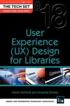User Experience (UX) Design for Libraries - by Aaron Schmidt, Amanda Etches