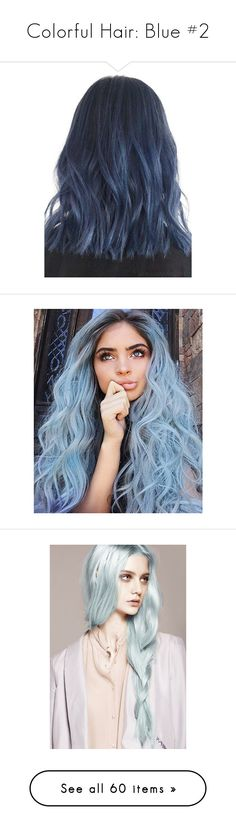 """""""Colorful Hair: Blue #2"""" by lucy-wolf ❤ liked on Polyvore featuring hair, beauty products, haircare, hair color, backgrounds, people, hairstyle, pictures, icon and hair styling tools"""