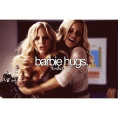 Barbie hugs- Caroline and Rebekah