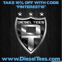 """Take 10% off your entire order at www.DieselTees.com with discount code """"pinterest10"""""""
