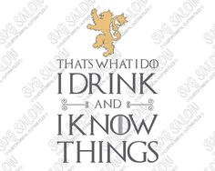 I Drink And I Know Things SVG Cut File Set for DIY Game of Thrones Tyrion Lannister Shirt in SVG, EPS, DXF, JPEG, & PNG for Cricut, Silhouette, & Brother ScanNCut