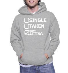 Single Taken Busy Acting Hoodie