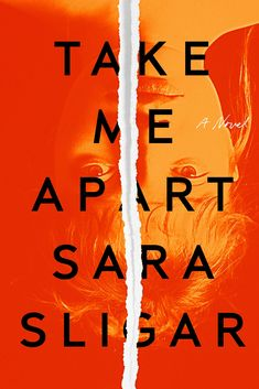 [PDF] Take Me Apart By Sara Sligar pdf books for kids books 2020 books books online price books books 2020 books of 2020 books 2020 books to read 2020 Good Books, Books To Read, Big Books, Kindle, Secrets And Lies, Modern Books, Crime Books, Mystery Thriller, Book Cover Design