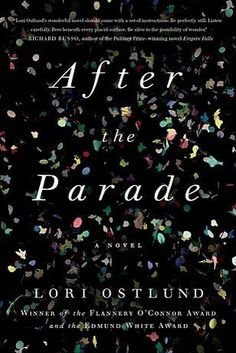 After the Parade by Lori Ostlund | 19 Awesome New Books You Need To Read This Fall