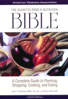 The Diabetes Food and Nutrition Bible : A Complete Guide to Planning, Shopping, Cooking, and Eating $14.06
