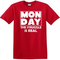 Monday The Struggle Is Real Funny Tshirt, humor tshirts, gift for dad, gift for mom, Birthday gift for family members, Shirt for teens, Work by KidultDesigns on Etsy