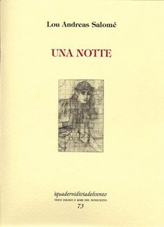 Lou Andreas Salomé - Una notte - #ViadelVentoedizioni Un racconto inedito in Italia a cura di Claudia Ciardi