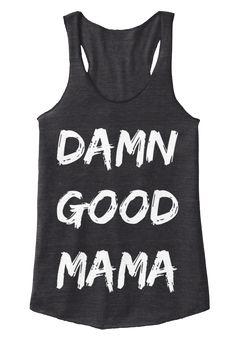 Damn Good Mama Eco Black T-Shirt Front