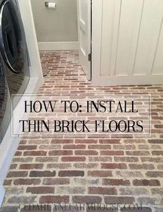Home Remodeling Tips How To Install Thin Brick Floors - excellent tutorial and tips on applying the thinset grout - via Cedar Lane Farmhouse - How to install thin brick floors Brick Tiles, Brick Pavers, Brick Flooring, Kitchen Flooring, Brick Floor Kitchen, Laminate Flooring, Laundry Room Floors, Basement Flooring, Diy Flooring