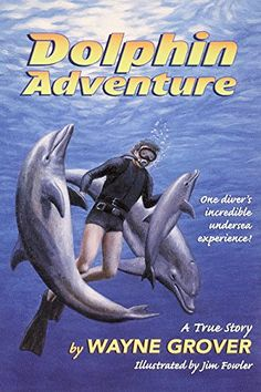 Dolphin Adventure:: A True Story by Wayne Grover https://www.amazon.com/dp/0380732521/ref=cm_sw_r_pi_dp_x_NLs-xb7PTR0HR
