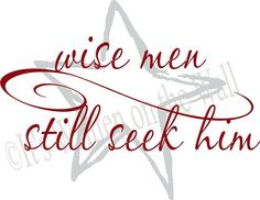 Wise men still seek him  Christmas Wall Quote