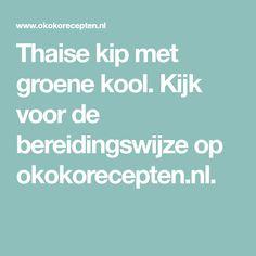 Thaise kip met groene kool. Kijk voor de bereidingswijze op okokorecepten.nl.