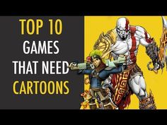 TOP 10 Video Games That Need Cartoons