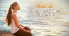 Was sind Mantras eigentlich? Was bewirken Mantras? Was passiert beim Chanten in unserem Körper? Das und noch mehr erfährst du in diesem Artikel.
