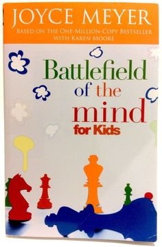 Battlefield Of The Mind For Kids By Joyce Meyer And Karen Moore Paperback 2006