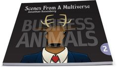 Jon Rosenberg, Scenes From A Multiverse Book Two: Business Animals (TopatoCo)
