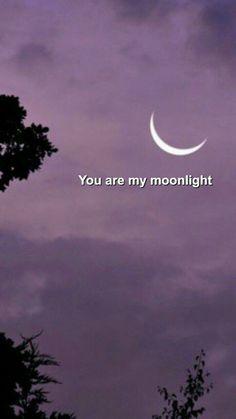I watch you like the moon