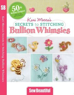 The Secrets to Stitching Bullion Whimsies DVD By Kari Mecca, Kari Me Away