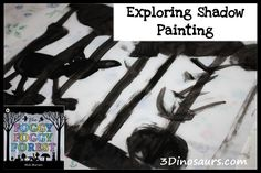 Exploring Shadows Painting - based on The Foggy, Foggy Forest by Nick Sharratt (baby oil on paper to make it see-through, then pain on top)