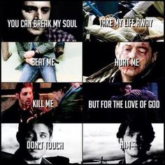 """""""You can break my soul. Take my life away. Beat me. Hurt me. Kill me. But for the love of God, don't touch him."""" This right here. THIS is how much Dean Winchester loves his brother."""