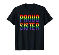 Amazon.com: Proud Sister Gay Lesbian LGBT Pride Support T Shirt: Clothing