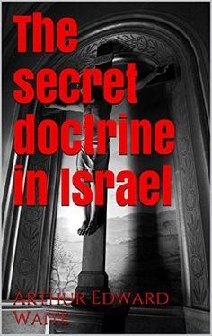 The secret doctrine in Israel by Arthur Edward Waite, http://www.amazon.com/dp/B00TVF0SDY/ref=cm_sw_r_pi_dp_JpG9ub1RN0464