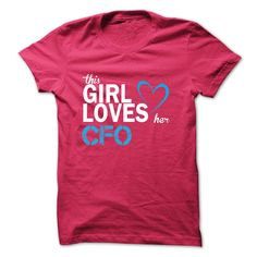This girl loves her CFO T-Shirts, Hoodies. GET IT ==► https://www.sunfrog.com/LifeStyle/This-girl-loves-her-CFO-41617076-Guys.html?id=41382