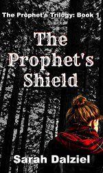 The Prophet's Shield (The Prophet's Trilogy Book 1)