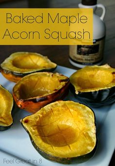 Squash Recipe | Baked Maple Acorn Squash
