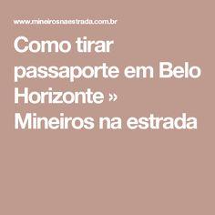 Como tirar passaporte em Belo Horizonte » Mineiros na estrada
