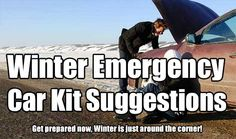Winter Emergency Car Kit Suggestions. Most of us believe it or not do not have any kind of kit for emergencies in our car. Get prepared today.