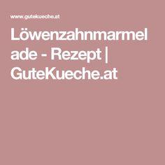 Löwenzahnmarmelade - Rezept   GuteKueche.at
