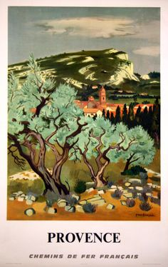 Provence Chemins de fer Francais original vintage travel poster from 1967 by Yves Brayer. Retro Poster, Vintage Art Prints, Vintage Travel Posters, Graphisches Design, Provence France, Travel Images, French Vintage, Tube Vintage, France Travel