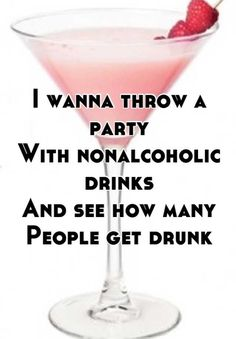 I wanna throw a party With nonalcoholic drinks And see how many People get drunk, lol Haha Funny, Lol, Hilarious, Watch The World Burn, Fraggle Rock, Whisper Confessions, Whisper App, How Many People, Throw A Party