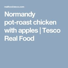 Normandy pot-roast chicken with apples | Tesco Real Food