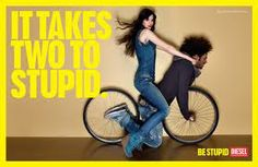 Banned Diesel Be Stupid Ads - You probably have seen some of the Diesel 'Be Stupid' ads here on Trend Hunter before; now two banned Diesel 'Be Stupid' ads are causing quite the . Diesel Jeans, Creative Jobs, Mode Jeans, Best Commercials, It Takes Two, Best Ads, Advertising Campaign, Campaign Slogans, Brand Campaign