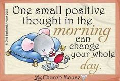 One Small Positive...Little Church Mouse 27 Feb. 2015.