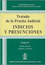 Tratado de la prueba judicial. Tomo IV, Indicios y presunciones / Jairo Parra Quijano