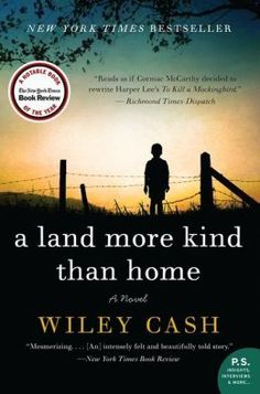 A Land More Kind Than Home by Wiley Cash. Fiction | Mystery [2015]