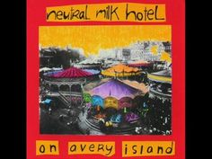 Current Song Obsession: Naomi - Neutral Milk Hotel