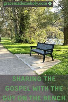 Sharing the Gospel with the Guy on the Bench - Grace Made me Holy Christian Post, Christian Women, Christian Living, 1 Peter 3 15, Romans 15, Jehovah S Witnesses, Kinds Of Dogs, Faith In God