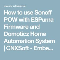 How to use Sonoff POW with ESPurna Firmware and Domoticz Home Automation System | CNXSoft - Embedded Systems News